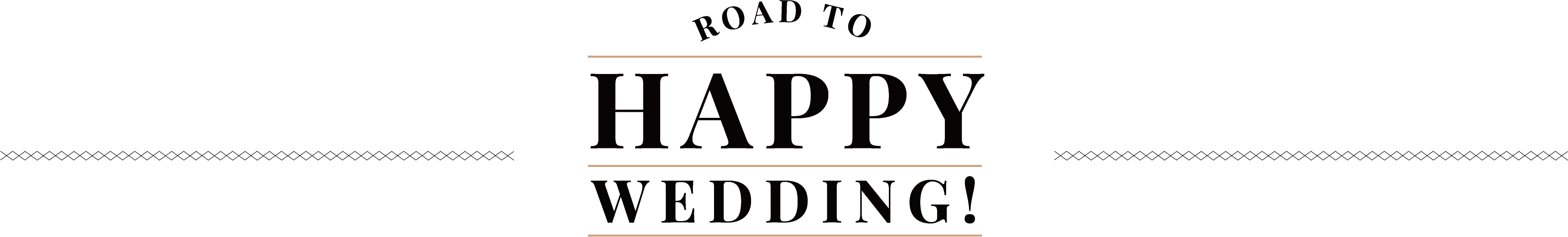 ROAD TO HAPPY WEDDING!